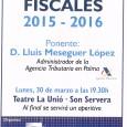 El proper dilluns 30 de març a les 19'30 hores es realitzarà una ponència al Teatre La Unió sobre les novetats fiscals 2014-2015, a càrrec de D. Luis MeseguerLópez, administrador […]