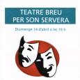 Diumenge 14 d'abril, a les 19.00 hores, es representaran obres de teatre breu al Carrer de Son Servera. Es tracta de quatre obres breus, de 15 minuts, alternades amb grups […]